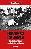 Oktoberfest. Das Attentat: Wie die Verdrängung des Rechtsterrors begann