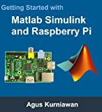Getting Started with Matlab Simulink and Raspberry Pi (English Edition)