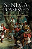"Matthew Dennis, ""Seneca Possessed: Indians, Witchcraft, and Power in the Early American Republic"" (University of Pennsylvania Press, 2010)"