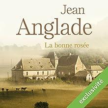 La bonne rosée (Les ventres jaunes 2) | Livre audio Auteur(s) : Jean Anglade Narrateur(s) : Yves Mugler