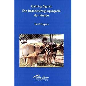 Calming Signals - Die Beschwichtigungssignale der Hunde