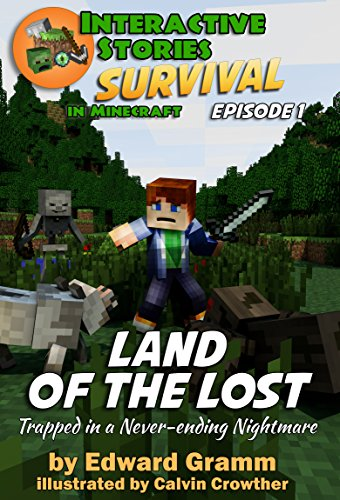 Minecraft: Land of the Lost: Trapped in a Never-ending Nightmare (Survival in Minecraft Book 1)