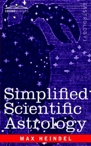 Simplified Scientific Astrology by Max Heindel   Buy Astronomy Books