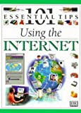 Using the Internet (101 Essential Tips) (0751304190) by DK Publishing