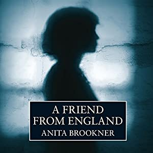A Friend from England | [Anita Brookner]