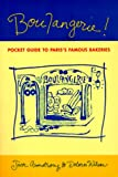 Boulangerie!: A Pocket Guide to Paris's Famous Bakeries (1580080650) by Armstrong, Jack