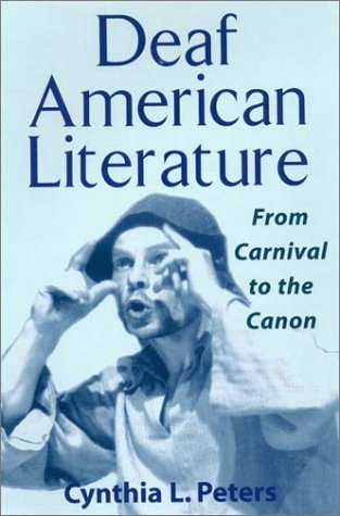 Deaf American Literature: From Canival to the Canon