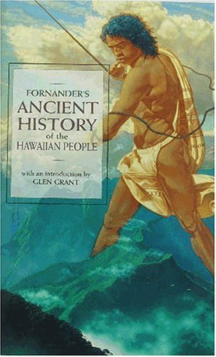 Fornander's Ancient History of the Hawaiian People to the Times of Kamehameha I
