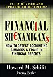 Financial Shenanigans: How to Detect Accounting Gimmicks & Fraud in Financial Reports, 3rd Edition
