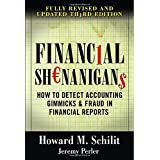 Financial Shenanigans: How to Detect Accounting Gimmicks & Fraud in Financial Reports, 3rd Edition ~ Howard Schilit