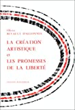 img - for La creation artistique et les promesses de la liberte (Collection d'esthetique) (French Edition) book / textbook / text book