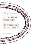 img - for La Creation Artistique Et Les Promesses De La Liberte (Collection D'esthetique) (French Edition) book / textbook / text book