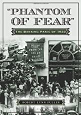 """Phantom of Fear"": The Banking Panic of 1933"
