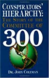 Conspirators' Hierarchy: Story of the Committee of 300