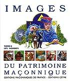 echange, troc Alain Bauer, André Combes, Julienne Bleier, Claude Guillaut-Darche, Collectif - Images du patrimoine maçonnique : Tome 2, Les hommes