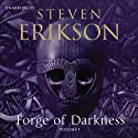 Forge of Darkness: Kharkanas Trilogy, Volume 1 Audiobook by Steven Erikson Narrated by Daniel Philpott