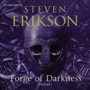 Forge of Darkness: Kharkanas Trilogy, Volume 1 | [Steven Erikson]