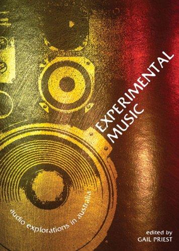 Experimental Music: Audio Explorations in Australia (Australia Council Music Book Series)