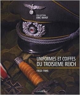 """uniformes et coiffes du troisiemes reich ; 1932-1945"""": 9782914729857"""