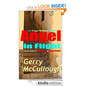 Free Kindle Book: Angel in Flight: an Angel Murphy thriller, by Gerry McCullough. Publisher: Precious Oil Publications (6 Jun 2012)