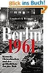 Berlin 1961: Kennedy, Chruschtschow u...
