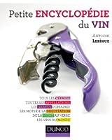 Petite encyclop�die du vin : Tous les c�pages, toutes les appellations, les grands domaines, les mots de la d�gustation... (Hors collection)