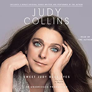 Sweet Judy Blue Eyes: My Life in Music | [Judy Collins]