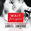 Wait for You (       UNABRIDGED) by J. Lynn Narrated by Sophie Eastlake