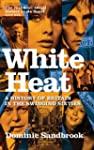 White Heat: A  History of Britain in...