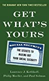 Get Whats Yours: The Secrets to Maxing Out Your Social Security