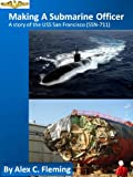 img - for Making a Submarine Officer - A story of the USS San Francisco (SSN 711) book / textbook / text book