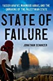 img - for State of Failure: Yasser Arafat, Mahmoud Abbas, and the Unmaking of the Palestinian State Hardcover October 29, 2013 book / textbook / text book