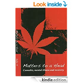 Matters To A Head: Cannabis, Mental Illness & Recovery