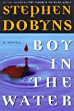 By Stephen Dobyns Boy in the Water (1st First Edition) [Hardcover]