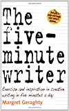 The Five Minute Writer: Exercise and Inspiration in Creative Writing in Five Minutes a Day (1845281578) by Geraghty, Margret