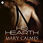 His Hearth (       UNABRIDGED) by Mary Calmes Narrated by Andrew Schwartz