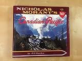 Nicholas Morant's Canadian Pacific (0969162138) by Garden, John F.