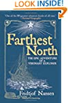 Farthest North: The Epic Adventure of...