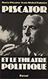 img - for Piscator et le theatre politique (Bibliotheque historique) (French Edition) book / textbook / text book