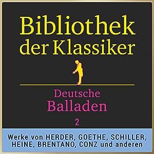 Deutsche Balladen, Teil 2 (Bibliothek der Klassiker) Hörbuch