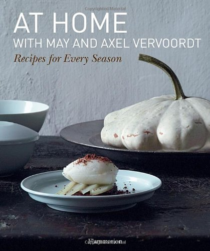 At Home with May and Axel Vervoordt: Recipes for Every Season by May Vervoordt, Patrick Vermeulen, Michael Gardner