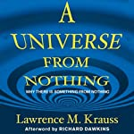 A Universe from Nothing: Why There Is Something Rather Than Nothing | Lawrence M. Krauss