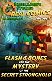 Flash and Bones and the Mystery of the Secret Stronghold (Real Comics in Minecraft - Flash and Bones Book 7)