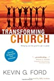 By Kevin Ford - Transforming Church: Bringing Out the Good to Get to Great