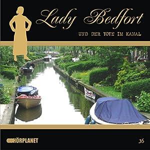 Der Tote im Kanal (Lady Bedfort 36) Hörspiel