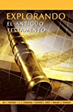 EXPLORANDO EL ANTIGUO TESTAMENTO (Spanish: Exploring the Old Testament) (Spanish Edition)