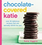 Chocolate-Covered Katie: Over 80 Deli...