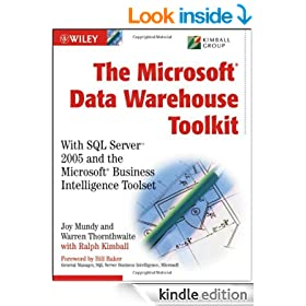 The MicrosoftData Warehouse Toolkit: With SQL Server2005 and the Microsoft Business Intelligence Toolset: With SQL Server 2005 and the Microsoft Business Intelligence Toolset