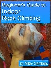 Beginner39s Guide to Indoor Rock Climbing