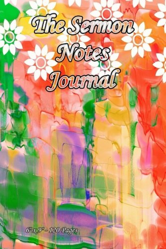 The Sermon Notes Journal. 6 x 9. 120 Pages Colorful Watercolor With White Flowers  Cover. Your prayer notes, bible study notes, prayer requests, ... church notebook for women, scripture journal [Publishing, TS] (Tapa Blanda)